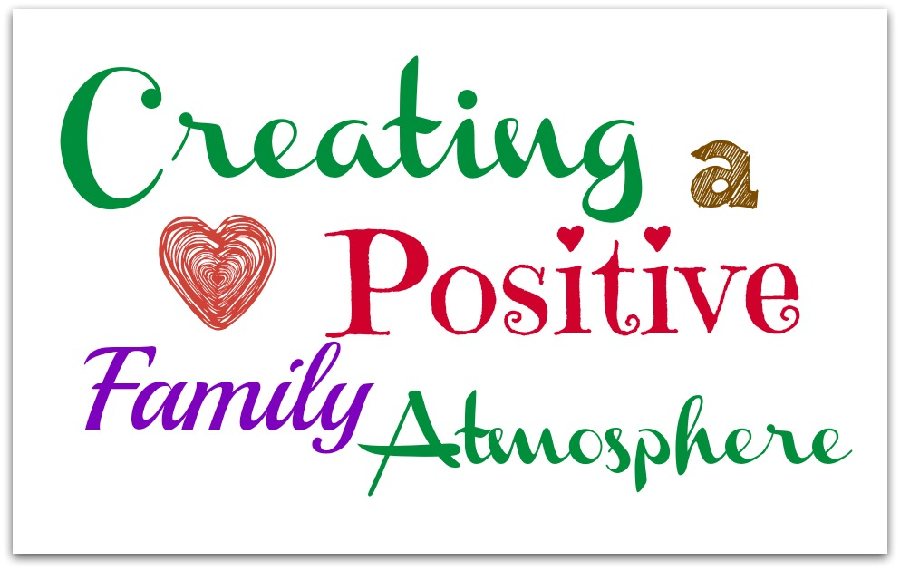 creating a positive family atmosphere